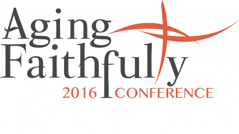 Aging Faithfully Conference 2016