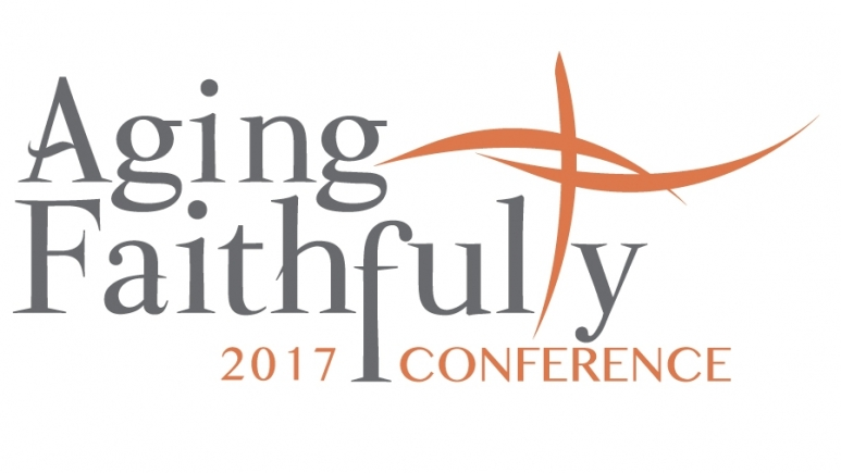 Aging Faithfully Conference 2017